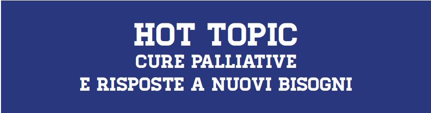 Hot topic - bisogni di cure palliative nel paziente non oncologico